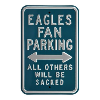 Eagles Fans Parking Only - All Other Others Will be Sacked